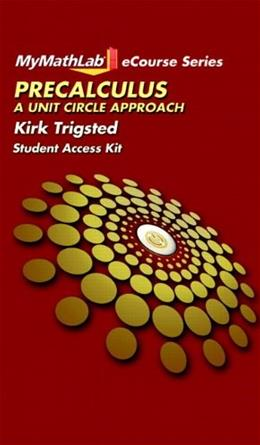 MyMathLab for Trigsted Precalculus: A Unit Circle Approach, by Trigsted, ACCESS CODE ONLY PKG 9780131992634