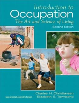 Introduction to Occupation: The Art of Science and Living, by Christiansen, 2nd Edition 9780131999428
