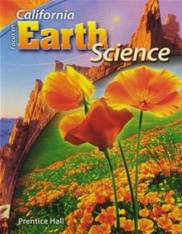 Pearson Prentice Hall Focus on Earth Science, by Padilla, California Edition 9780132012744