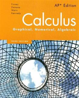 Calculus: Graphical, Numerical, Algebraic, 3rd Edition 9780132014083