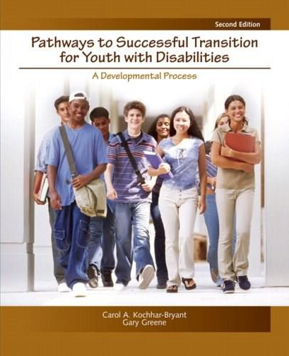 Pathways to Successful Transition for Youth with Disabilities: A Developmental Process, by Kochhar-Bryant, 2nd Edition 9780132050869
