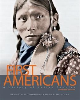 First Americans: A History of Native Peoples, Combined Volume 1 9780132069489