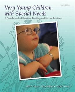 Very Young Children with Special Needs: A Foundation for Educators, Families, and Service Providers, by Howard, 4th Edition 9780132080880