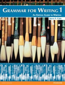 Grammar for Writing 1, by Cain, 2nd Edition 9780132088985
