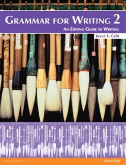 Grammar for Writing 2, by Cain, 2nd Edition 9780132088992