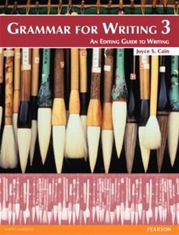 Grammar for Writing 3, by Cain, 3rd Edition 9780132089005