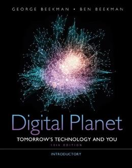 Digital Planet: Tomorrows Technology and You, Introductory (10th Edition) (Computers Are Your Future) 9780132091251