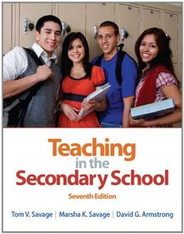 Teaching in the Secondary School, by Savage, 7th Edition 9780132101523