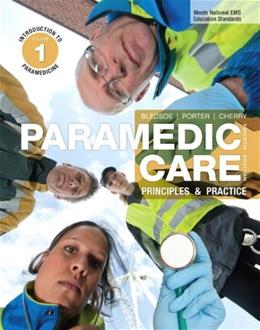 Paramedic Care: Principles and Practice, by Bledsoe, 4th Editionm, Volume 1: Introduction to Paramedicine 9780132112086