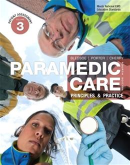 Paramedic Care: Principles and Practice, by Bledsoe, 4th Edition, Volume 3: Patient Assessment 9780132112352