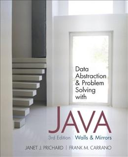 Data Abstraction and Problem Solving with Java: Walls and Mirrors (3rd Edition) 9780132122306
