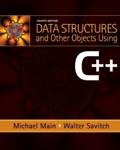 Data Structures and Other Objects Using C++ (4th Edition) 9780132129480