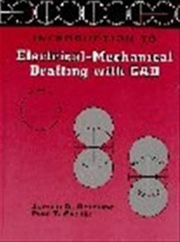 Introduction to Electrical Mechanical Drafting with CAD, by Bethune 9780132135399