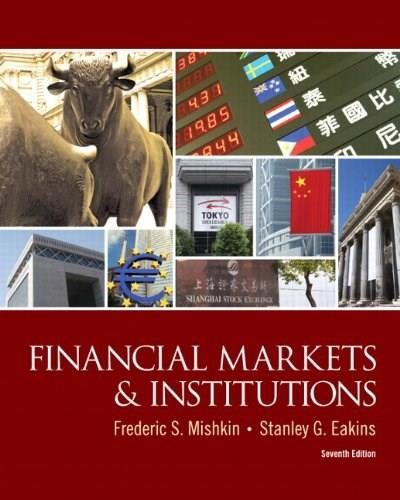Financial Markets and Institutions (7th Edition) (The Prentice Hall Series in Finance) 9780132136839