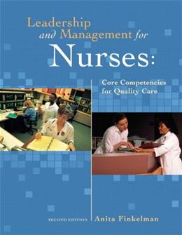 Leadership and Management for Nurses: Core Competencies for Quality Care, by Finkelman, 2nd Edition 9780132137713