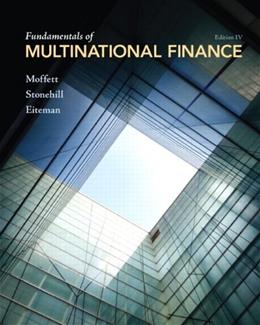 Fundamentals of Multinational Finance, by Moffett, 4th Edition 9780132138079