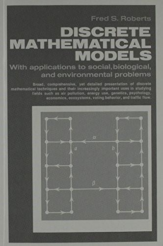 Discrete Mathematical Models with Applications to Social, Biological, and Environmental Problems, by Roberts 9780132141710