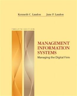 Management Information Systems, by Laudon,12th Edition 9780132142854