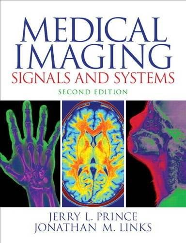 Medical Imaging Signals and Systems, by Prince, 2nd Edition 9780132145183