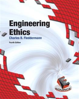 Engineering Ethics (4th Edition) (Esource) 9780132145213