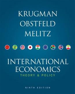 International Economics (9th) Edition, Theory and Policy, By Paul R. Krugman, Maurice Obstfeld, Marc Melitz (International Economics) 9780132146654