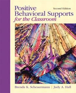 Positive Behavioral Supports for the Classroom, by Scheuermann, 2nd Edition 9780132147835