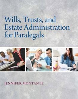 Wills, Trusts, and Estate Administration for Paralegals, by Montante 9780132151290