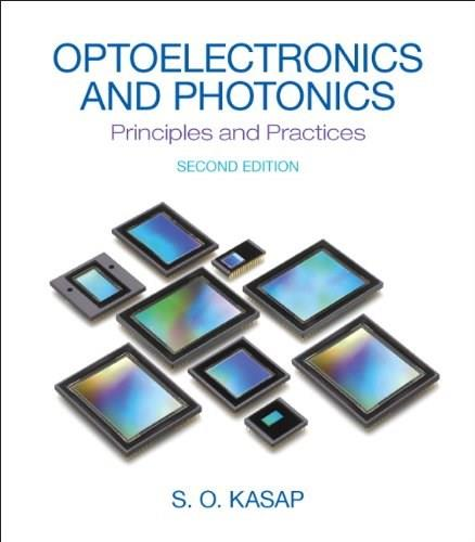Optoelectronics and Photonics: Principles and Practices, by Kasap, 2nd Edition 9780132151498