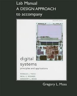 Design Approach for Digital Systems: Principles and Applications, by Tocci, 11th Edition, Lab Manual 9780132153812