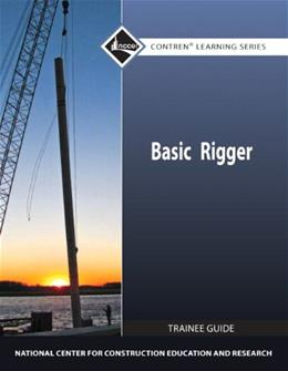 Basic Rigger, by NCCER, 2nd Edition, Level 1, Trainee Guide 9780132154567