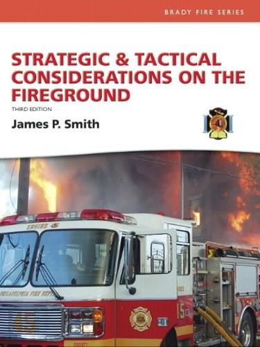 Strategic & Tactical Considerations on the Fireground (3rd Edition) (Brady Fire) 9780132158817