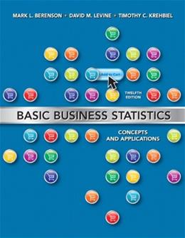 Basic Business Statistics: Concepts and Applications, by Berenson, 12th Edition 9780132168380
