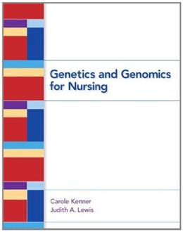 Genetics and Genomics for Nursing, by Kenner 9780132174077
