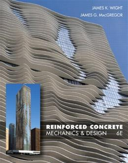Reinforced Concrete: Mechanics and Design, by Wight, 6th Edition 6 PKG 9780132176521