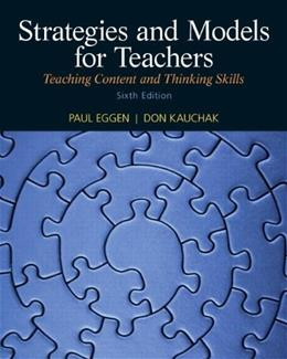 Strategies and Models for Teachers: Teaching Content and Thinking Skills (6th Edition) 9780132179331