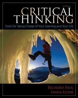 Critical Thinking: Tools for Taking Charge of Your Learning and Your Life (3rd Edition) 9780132180917