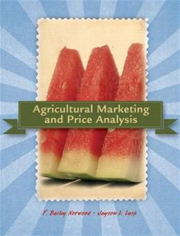 Agricultural Marketing and Price Analysis, by Norwood 9780132211215