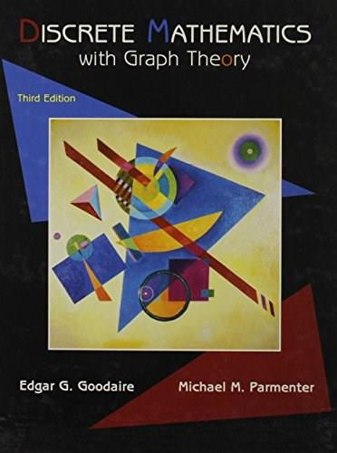 Discrete Mathematics with Graph Theory, by Goodaire, 3rd Edition, 2 Book Set 3 PKG 9780132245883