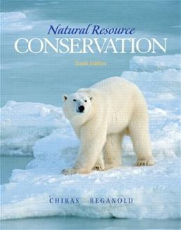 Natural Resource Conservation: Management for a Sustainable Future (10th Edition) 9780132251389