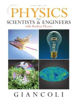 Physics for Scientists and Engineers with Modern Physics, by Giancoli, 4th Edition, Volume 3 9780132274005