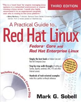 A Practical Guide to Red Hat® Linux®: Fedora™ Core and Red Hat Enterprise Linux (3rd Edition) 3 w/DVD 9780132280273