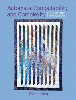 Automata, Computability and Complexity: Theory and Applications, by Rich 9780132288064