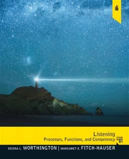 Listening: Processes, Functions and Competency, by Worthington 9780132288545