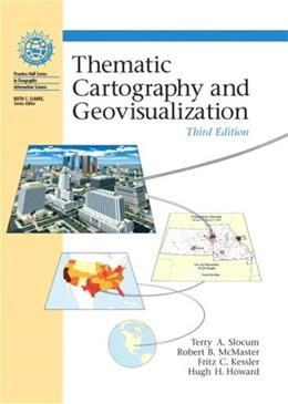 Thematic Cartography and Geovisualization, 3rd Edition 9780132298346