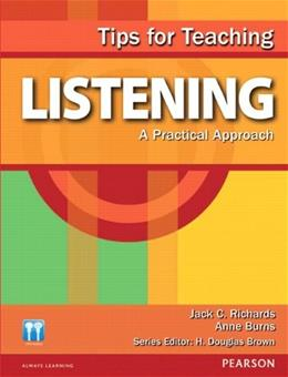 Tips for Teaching Listening: A Practical Approach, by Richards BK w/CD 9780132314831