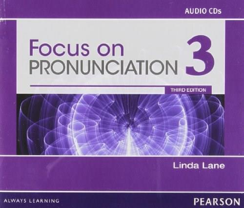 Focus on Pronunciation 3, by Lane, 3rd Edition, CD-ROMs ONLY 3 CD-ROM 9780132315029