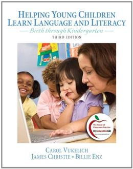 Helping Young Children Learn Language and Literacy: Birth through Kindergarten (3rd Edition) 9780132316361