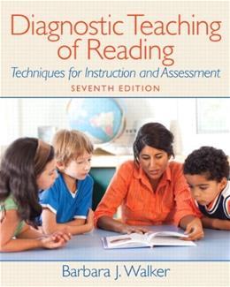 Diagnostic Teaching of Reading: Techniques for Instruction and Assessment (7th Edition) 9780132316514
