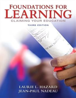 Foundations for Learning: Claiming Your Education, by Hazard, 3rd Edition 9780132318068