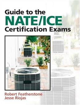 Guide to NATE/ICE Certification Exams, by Featherstone, 3rd Edition 9780132319706